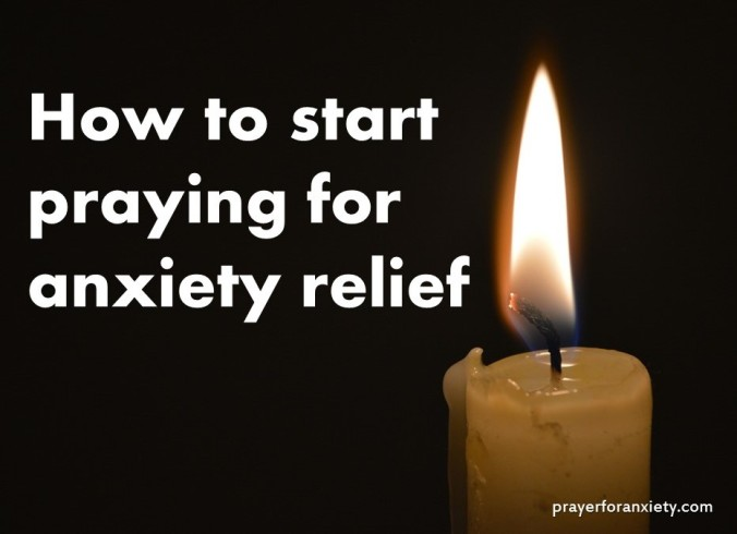 How to start praying for anxiety relief