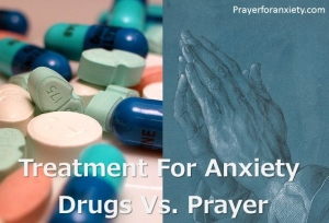 Treatment For Anxiety Drugs Vs. Prayer