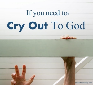 Cry out to God
