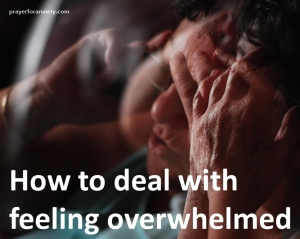 How to deal with feeling overwhelmed