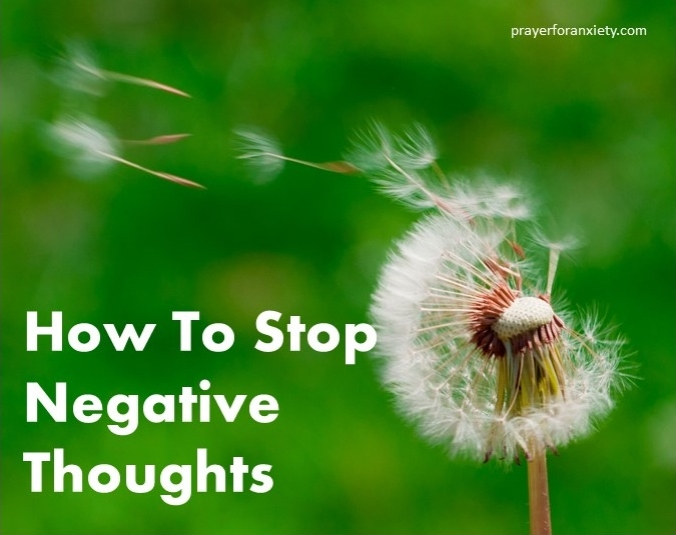 How To Stop Negative Thoughts Prayer For Anxiety Explains