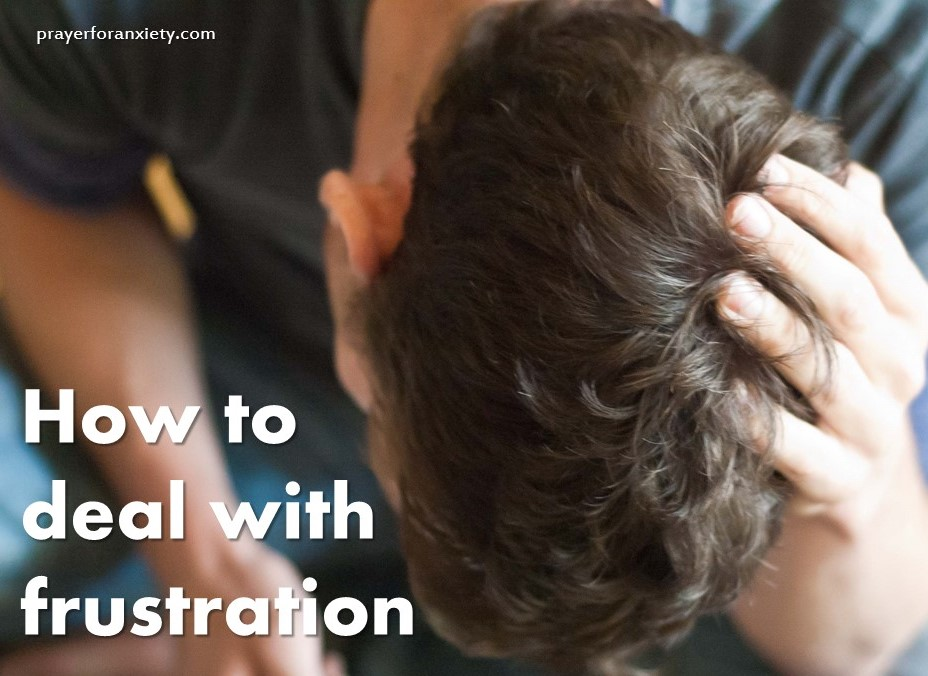 How To Deal With Frustration | Prayer For Anxiety