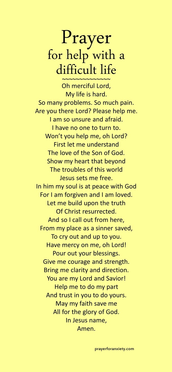Image of Prayer for help with a difficult life which helps give you the will to carry on with God's help and according to his plan.