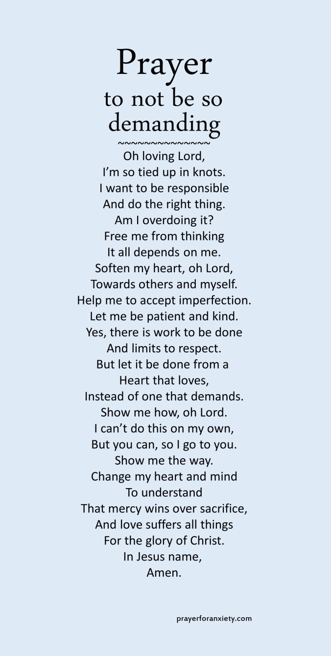 Image of text of Prayer to not be so demanding which helps us to rely more on God to show us than on our efforts alone