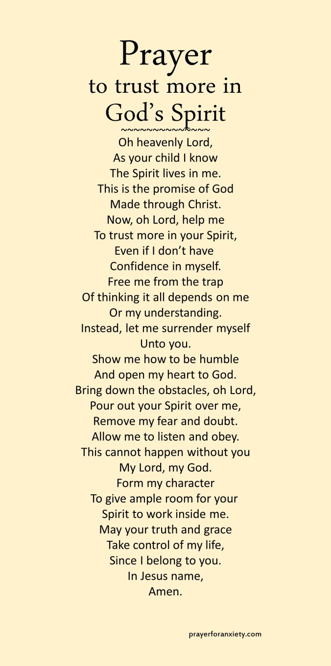 Image of text for prayer to trust more in God's Spirit. This illustrates that when we have a trusted relationship with God, everything changes.