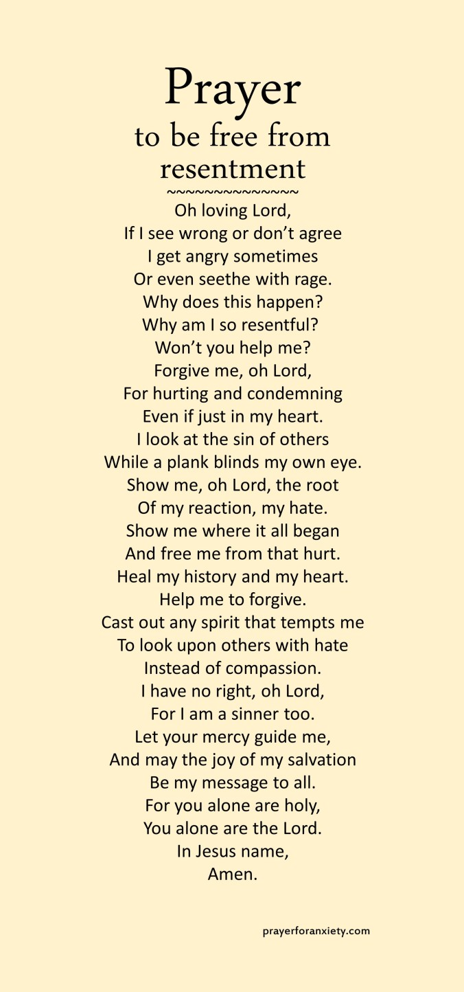 Image of text of Prayer to be free from resentment which help you understand where resentment comes from and how God can help you.