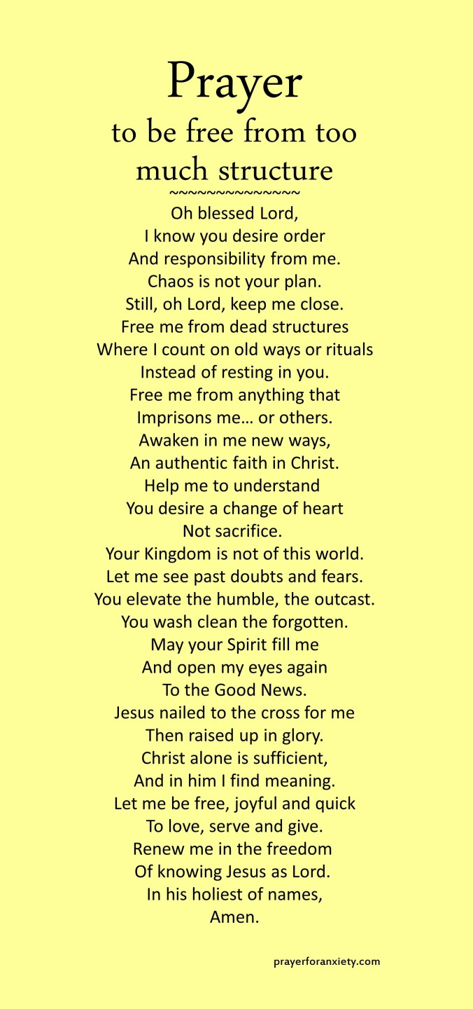 Image of text of Prayer to be free of too much structure which reminds us to trust and rest in Jesus, not in structures